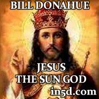 bill-donahue-jesus-sun-god