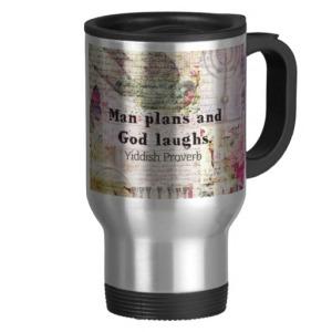man_plans_and_god_laughs_yiddish_proverb_mug-r56c6a33327604b3aad4a5812ea3716ea_x7jsd_8byvr_512