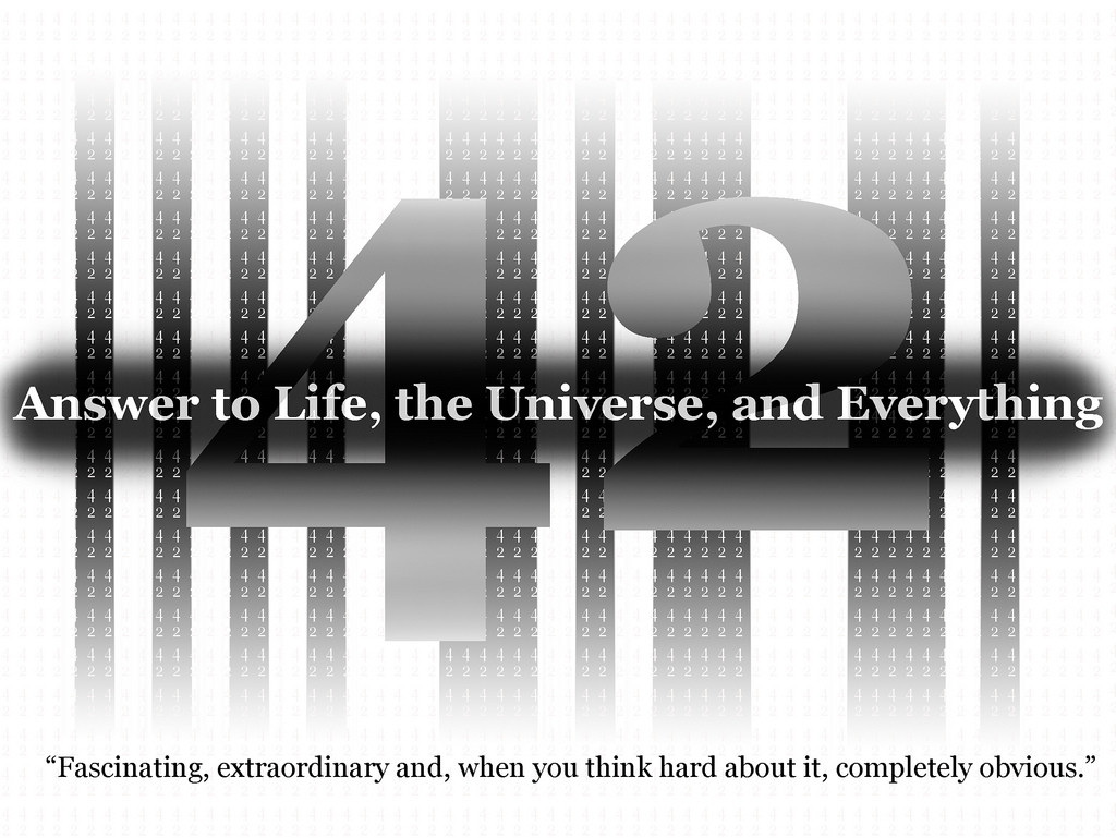 a5dd5feff9b 42-the-answer-to-life-the-universe-and-everything