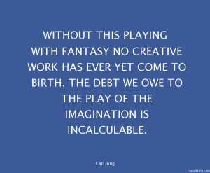 Awithout-this-playing-with-fantasy-no-_carl-jung-quote