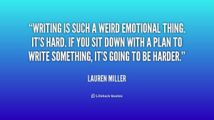 quote-Lauren-Miller-writing-is-such-a-weird-emotional-thing-230751