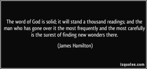 quote-the-word-of-god-is-solid-it-will-stand-a-thousand-readings-and-the-man-who-has-gone-over-it-the-james-hamilton-234655
