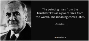 AABABWwthe-painting-rises-from-the-brushstrokes-as-a-poem-rises-from-the-words-the-meaning-joan-miro-69-4-0437