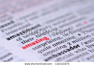 ASDFASDFASDFASDFstock-photo-definition-of-the-word-amazing-142441675