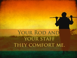 Your-Rod-and-Your-Staff-they-comfort-me