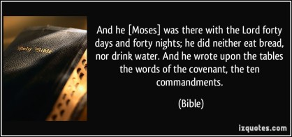quote-and-he-moses-was-theRe-with-the-loRd-foRty-days-and-foRty-nights-he-did-neitheR-eat-bRead-nor-bibEL-303412
